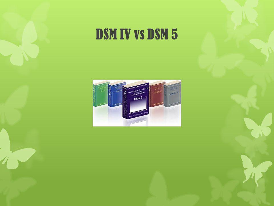 DSM IV vs DSM 5