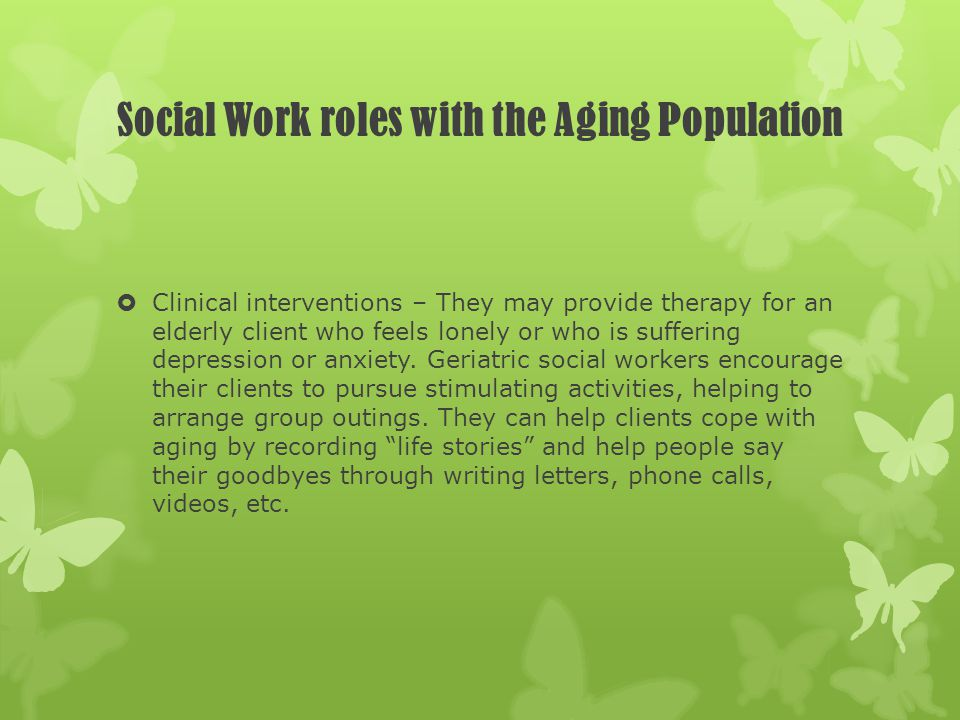 Social Work roles with the Aging Population
