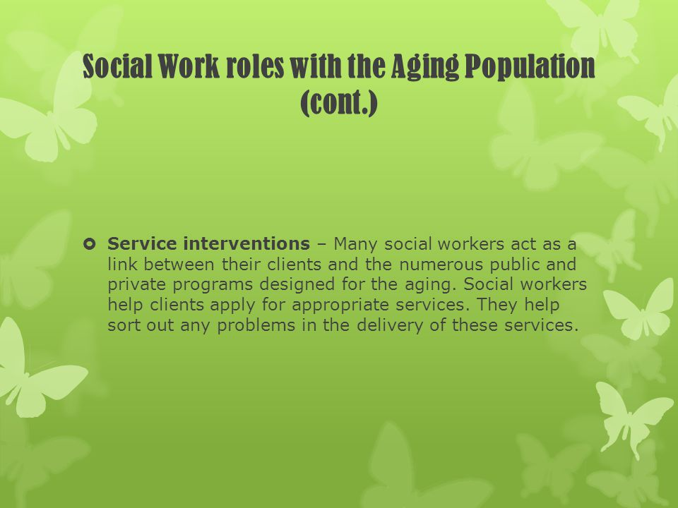 Social Work roles with the Aging Population (cont.)