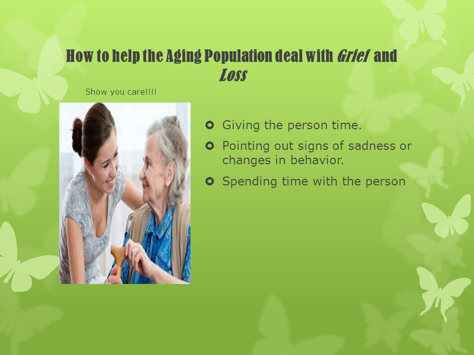 How to help the Aging Population deal with Grief and Loss
