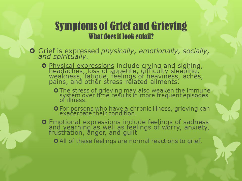Symptoms of Grief and Grieving What does it look entail