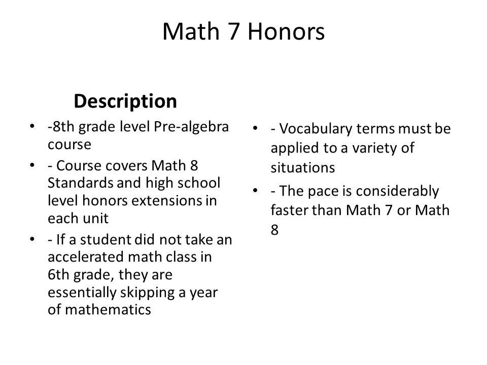 Math 7 Honors Description -8th grade level Pre-algebra course