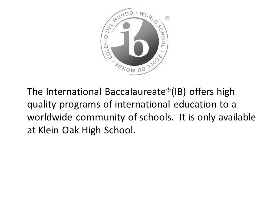 The International Baccalaureate®(IB) offers high quality programs of international education to a worldwide community of schools.