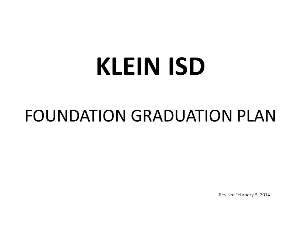 KLEIN ISD FOUNDATION GRADUATION PLAN