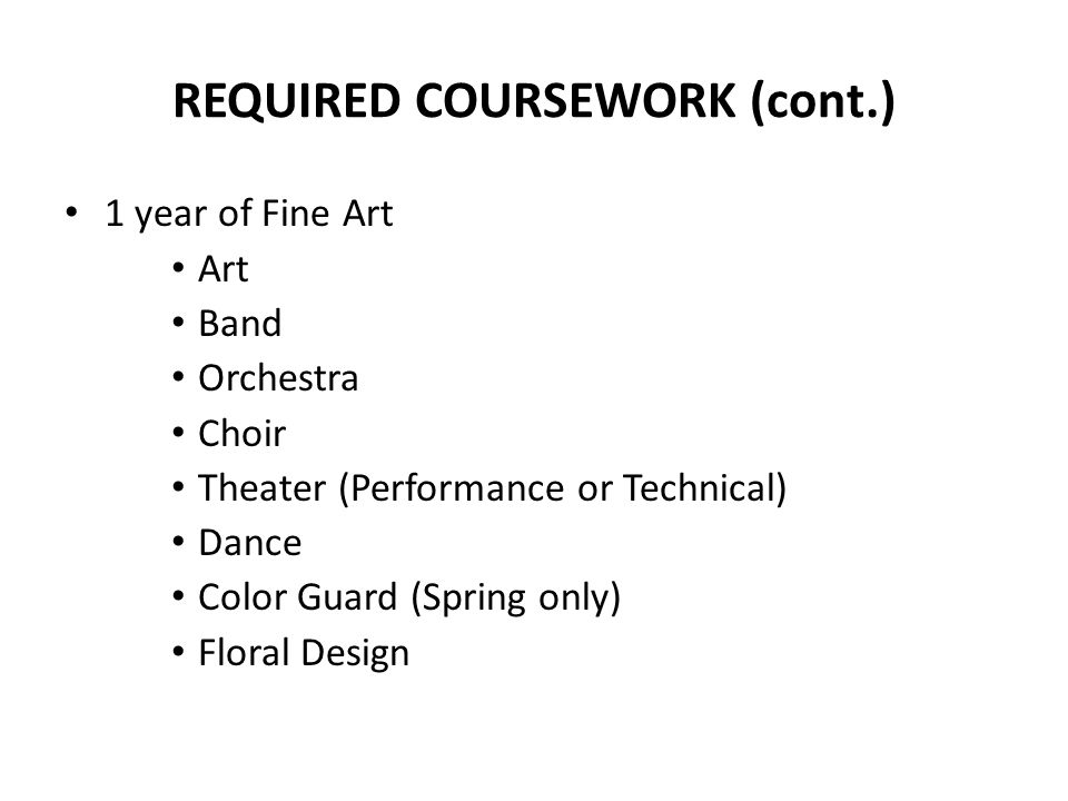 REQUIRED COURSEWORK (cont.)