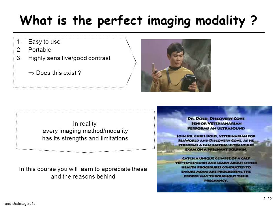 What is the perfect imaging modality