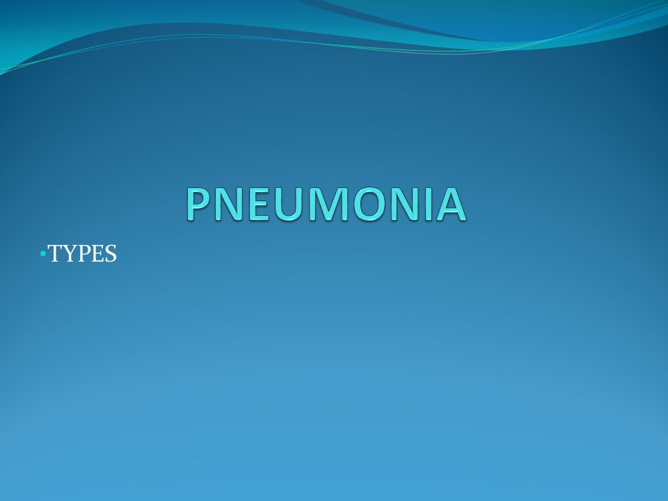 PNEUMONIA TYPES