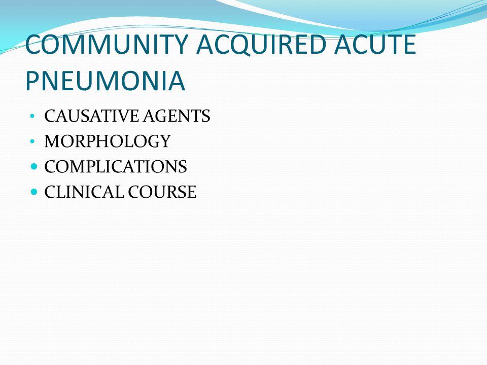 COMMUNITY ACQUIRED ACUTE PNEUMONIA