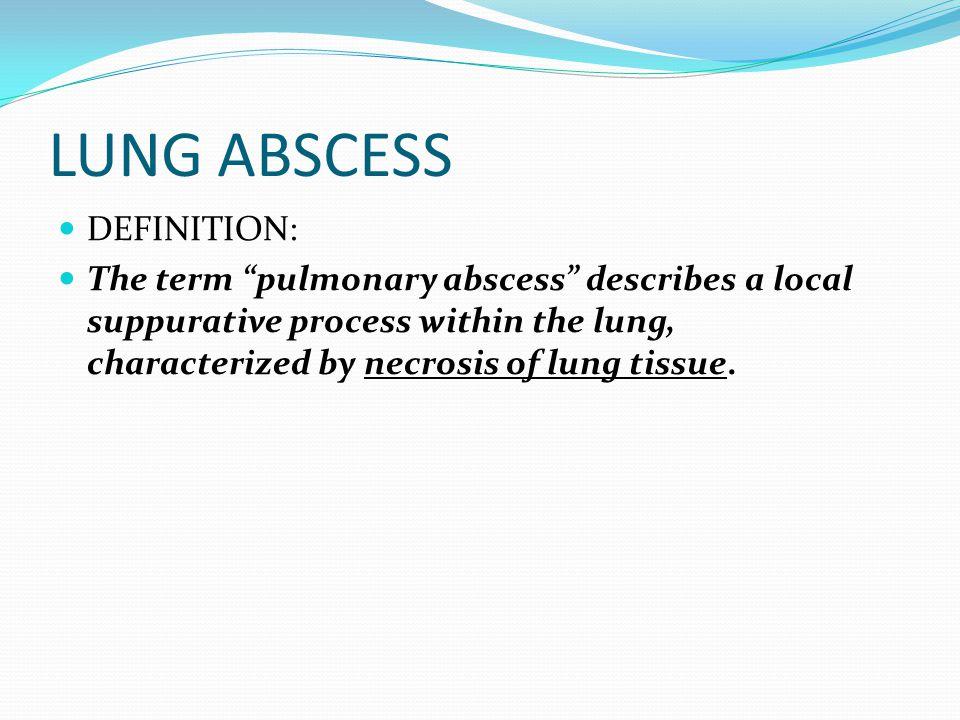 LUNG ABSCESS DEFINITION:
