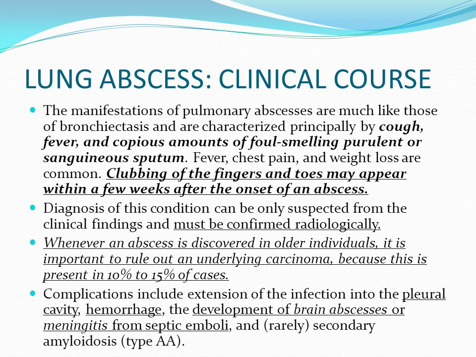 LUNG ABSCESS: CLINICAL COURSE
