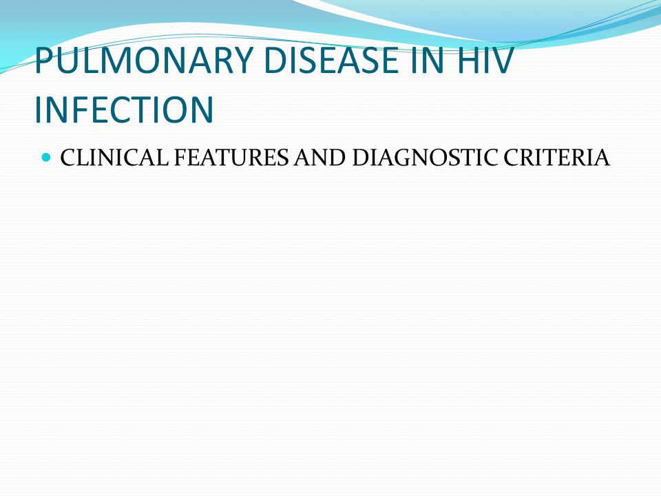 PULMONARY DISEASE IN HIV INFECTION