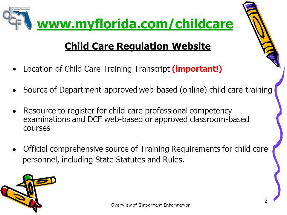 www.myflorida.com/childcare Child Care Regulation Website
