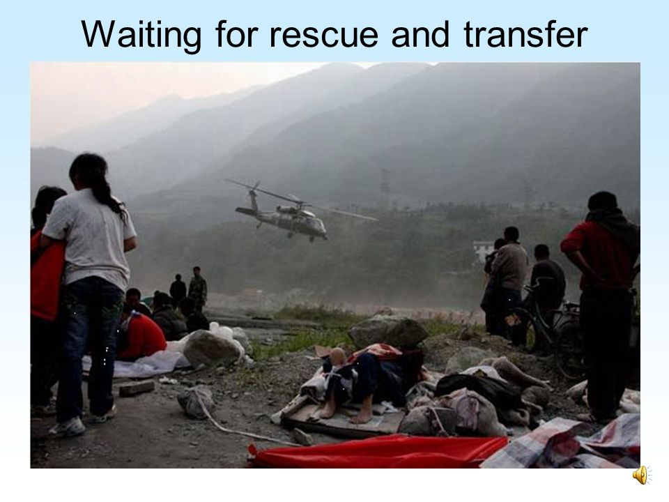 Waiting for rescue and transfer