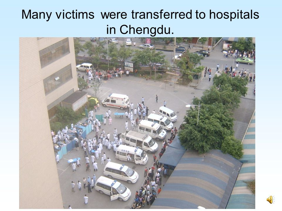 Many victims were transferred to hospitals in Chengdu.