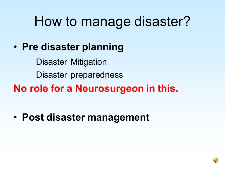How to manage disaster Pre disaster planning Disaster Mitigation