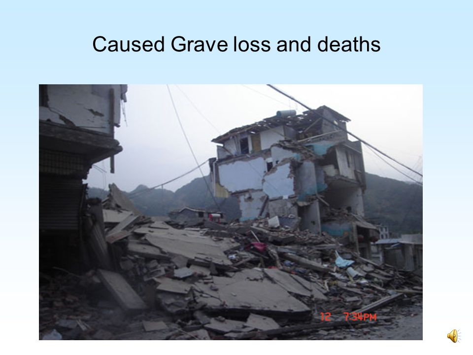 Caused Grave loss and deaths