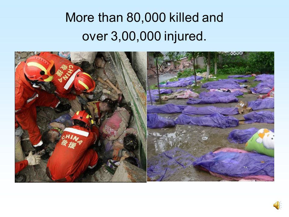 More than 80,000 killed and over 3,00,000 injured.