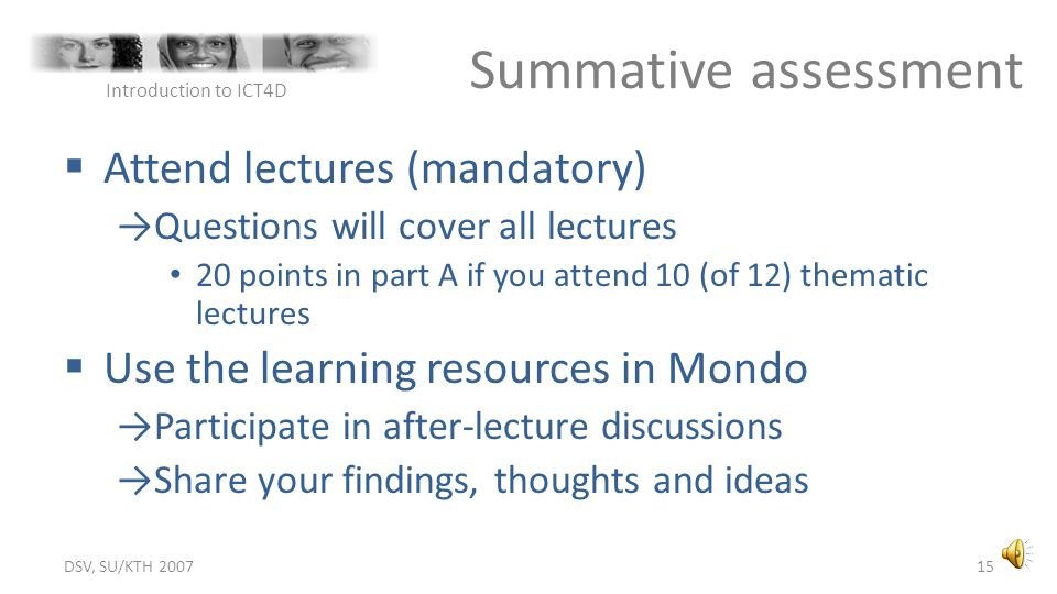 Summative assessment Attend lectures (mandatory)