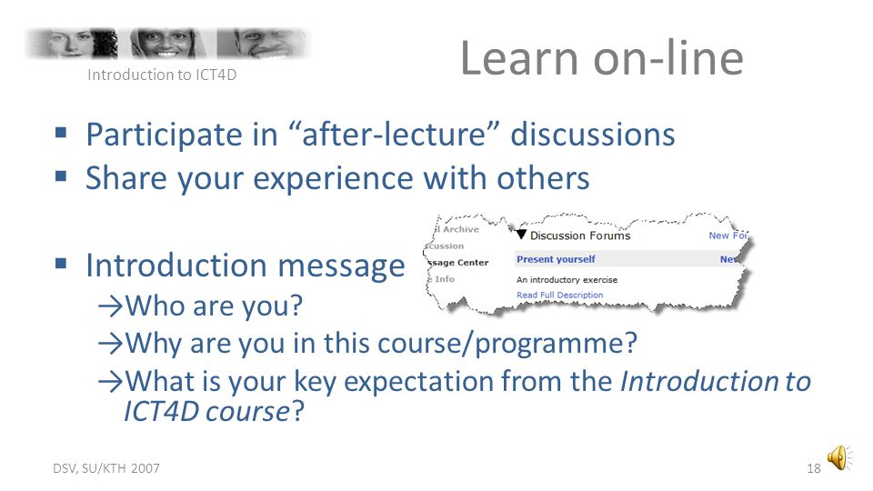 Learn on-line Participate in after-lecture discussions