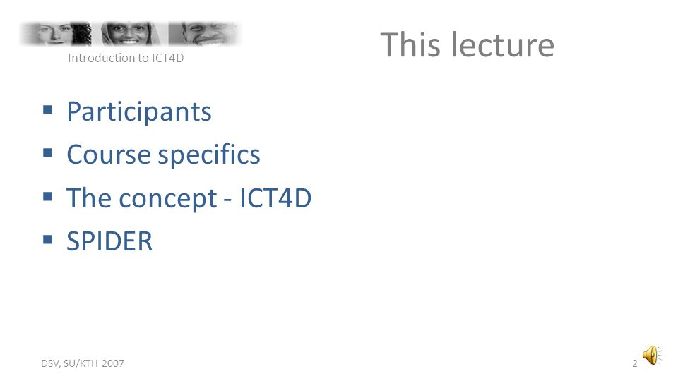 This lecture Participants Course specifics The concept - ICT4D SPIDER