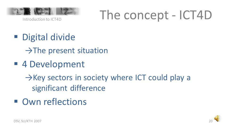 The concept - ICT4D Digital divide 4 Development Own reflections
