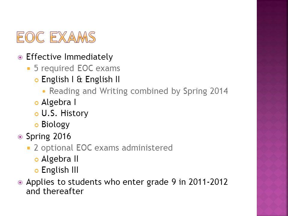 EOC ExAMS Effective Immediately 5 required EOC exams