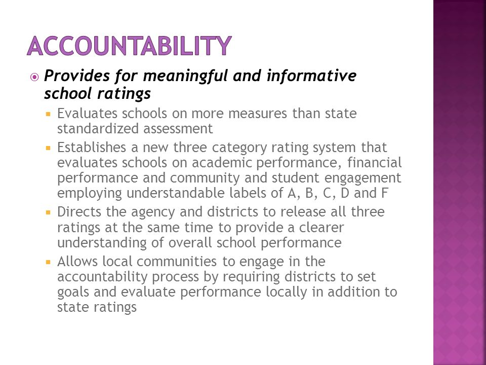 accountability Provides for meaningful and informative school ratings