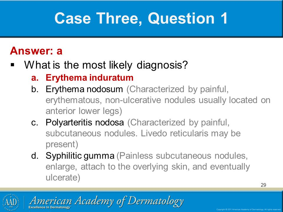 Case Three, Question 1 Answer: a What is the most likely diagnosis