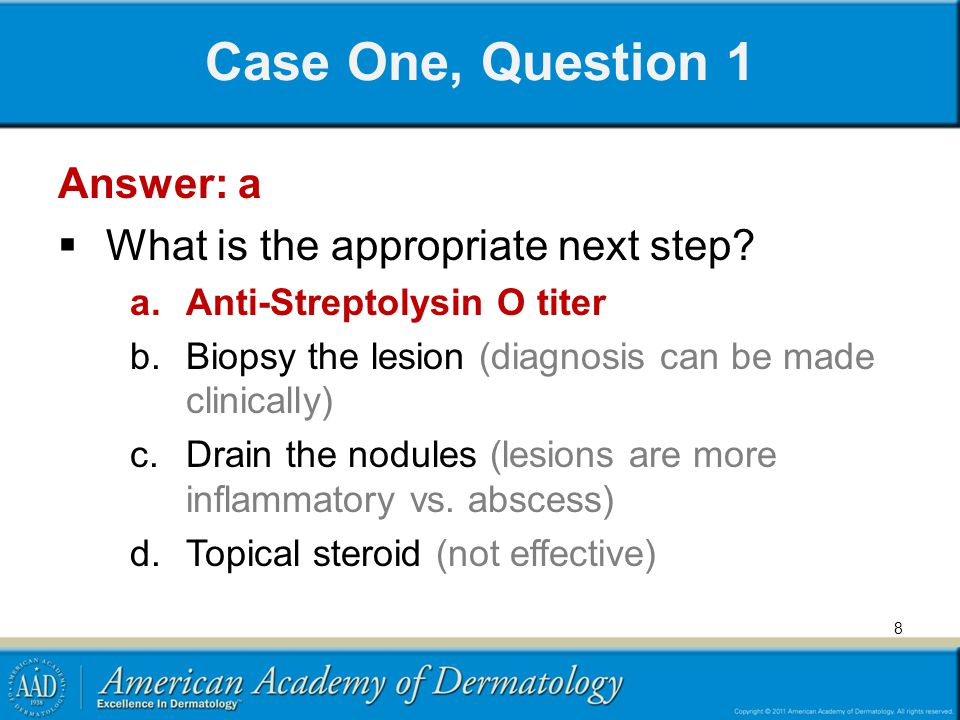 Case One, Question 1 Answer: a What is the appropriate next step
