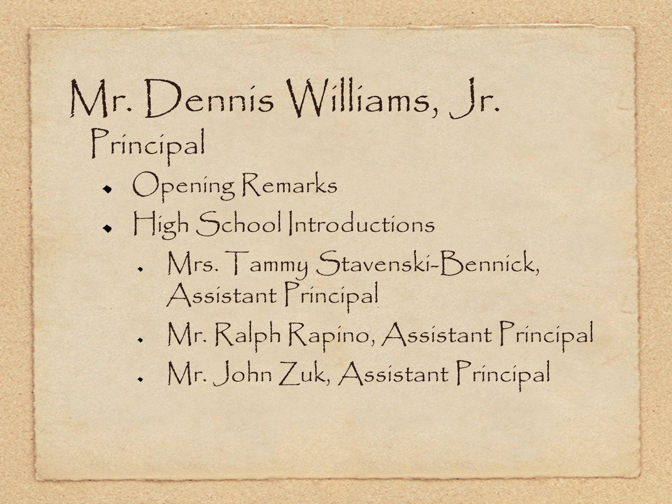 Mr. Dennis Williams, Jr. Principal