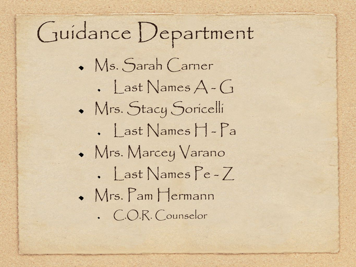 Guidance Department Ms. Sarah Carner Last Names A - G
