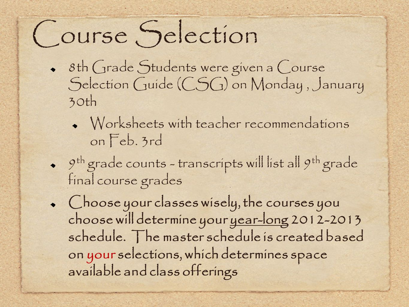 Course Selection 8th Grade Students were given a Course Selection Guide (CSG) on Monday , January 30th.