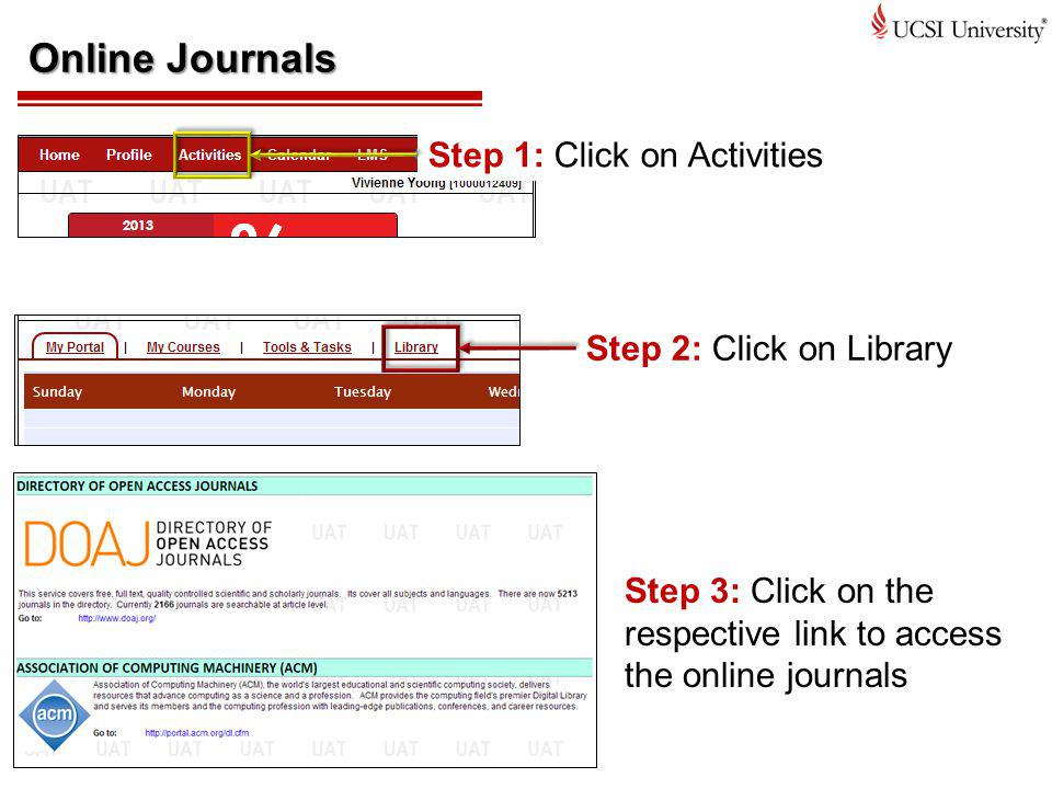 Online Journals Step 1: Click on Activities Step 2: Click on Library