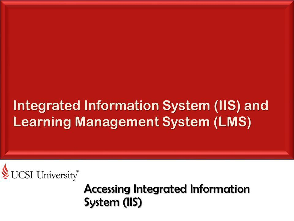 Accessing Integrated Information System (IIS)