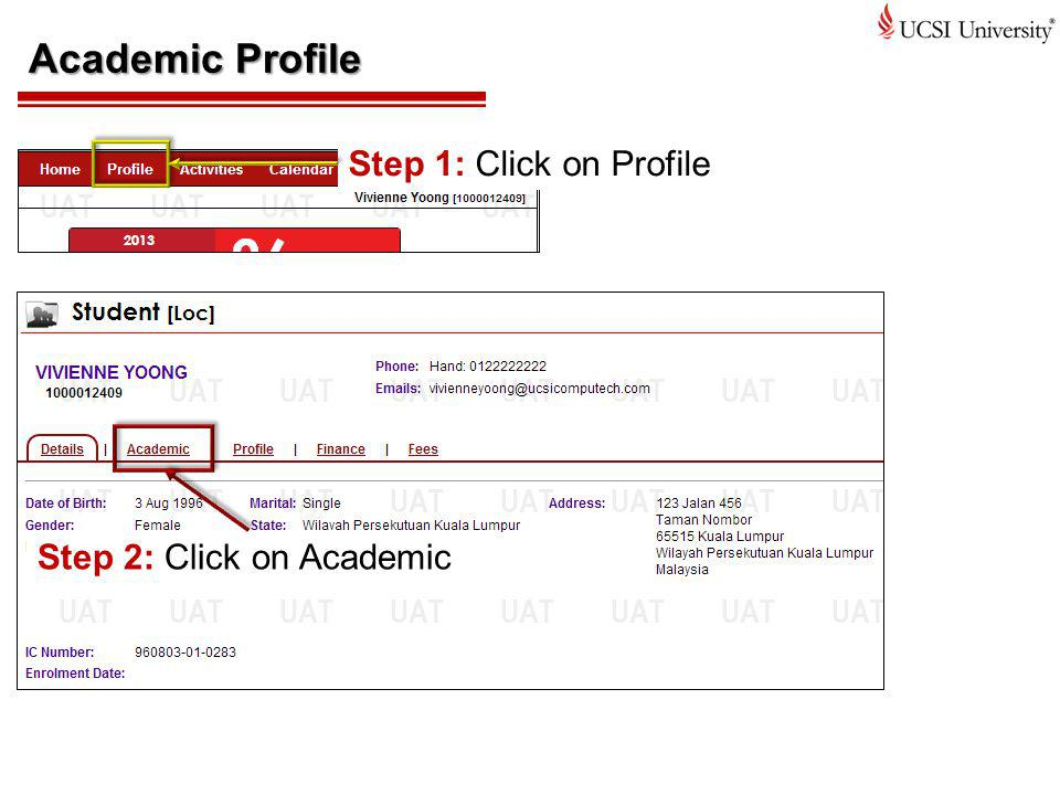 Academic Profile Step 1: Click on Profile Step 2: Click on Academic