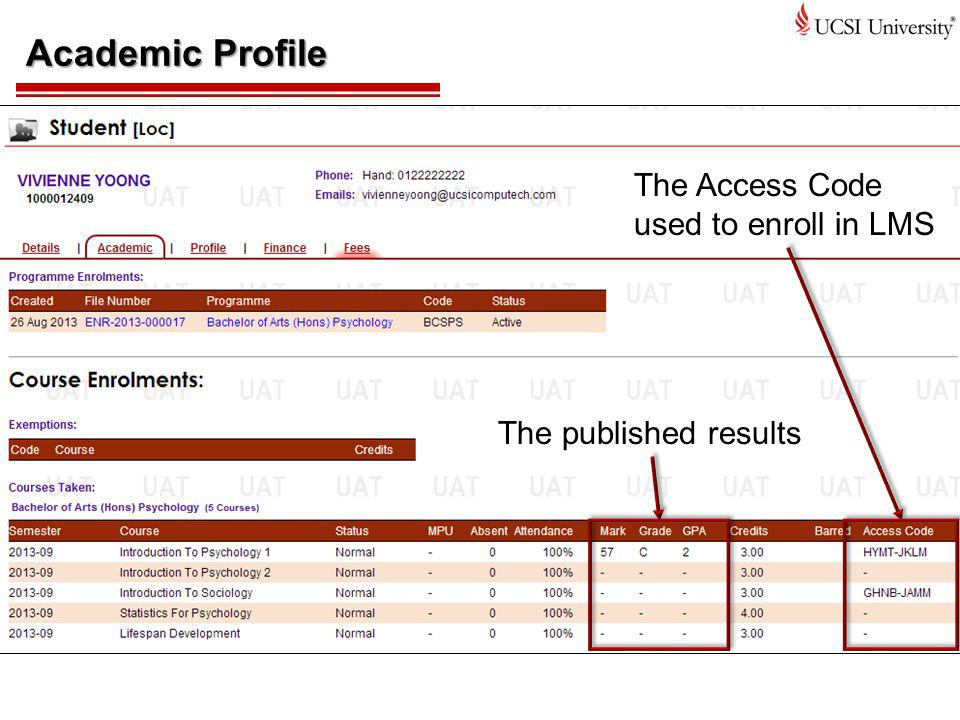 Academic Profile The Access Code used to enroll in LMS