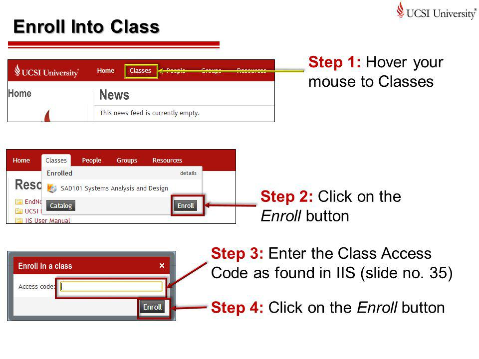 Enroll Into Class Step 1: Hover your mouse to Classes