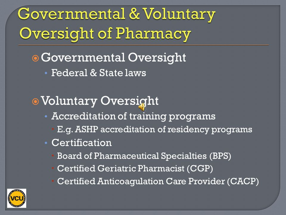 Governmental & Voluntary Oversight of Pharmacy