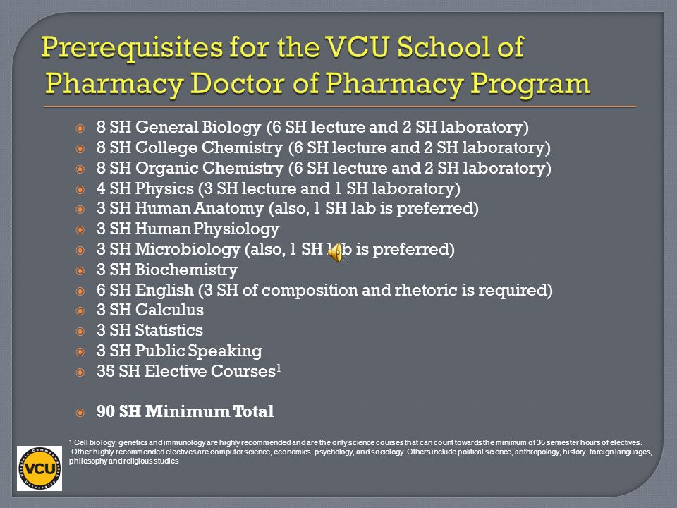 Prerequisites for the VCU School of Pharmacy Doctor of Pharmacy Program