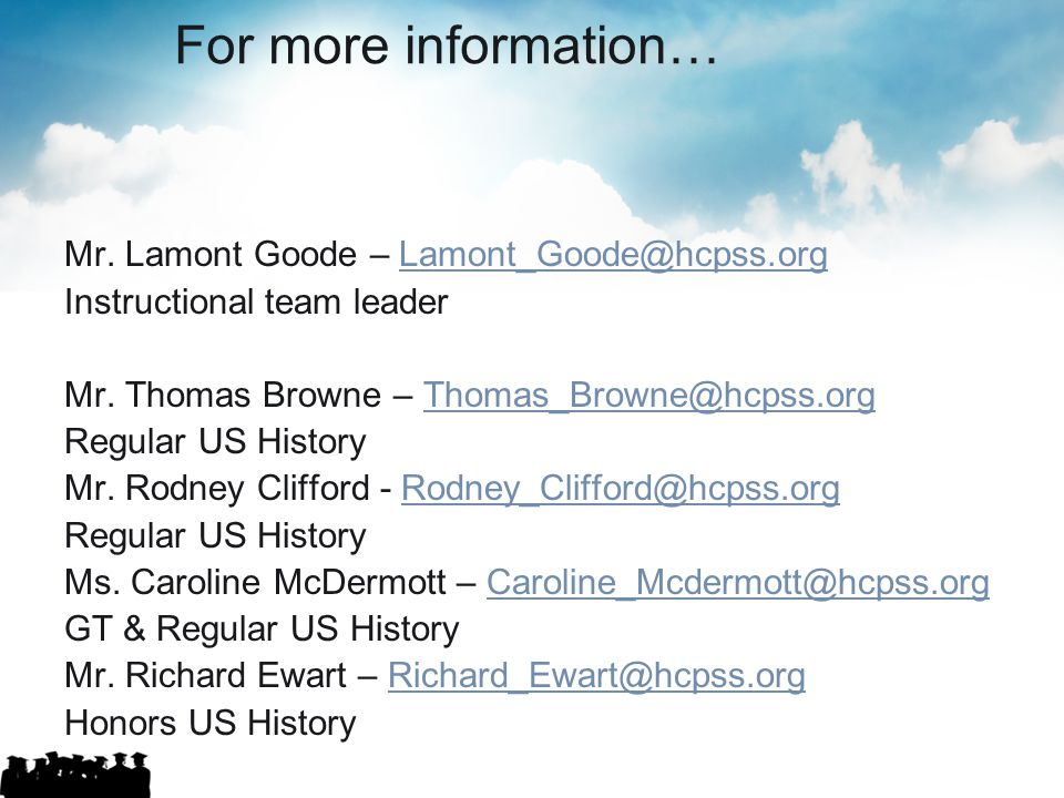 For more information… Mr. Lamont Goode – Lamont_Goode@hcpss.org