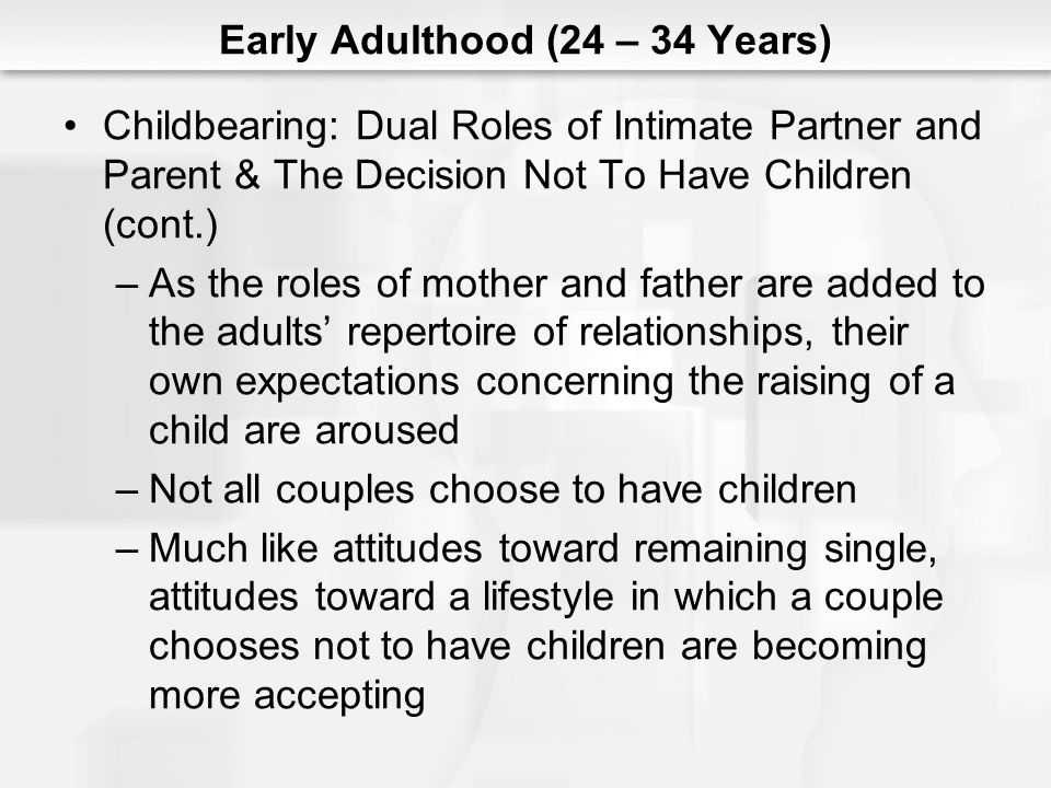Early Adulthood (24 – 34 Years)