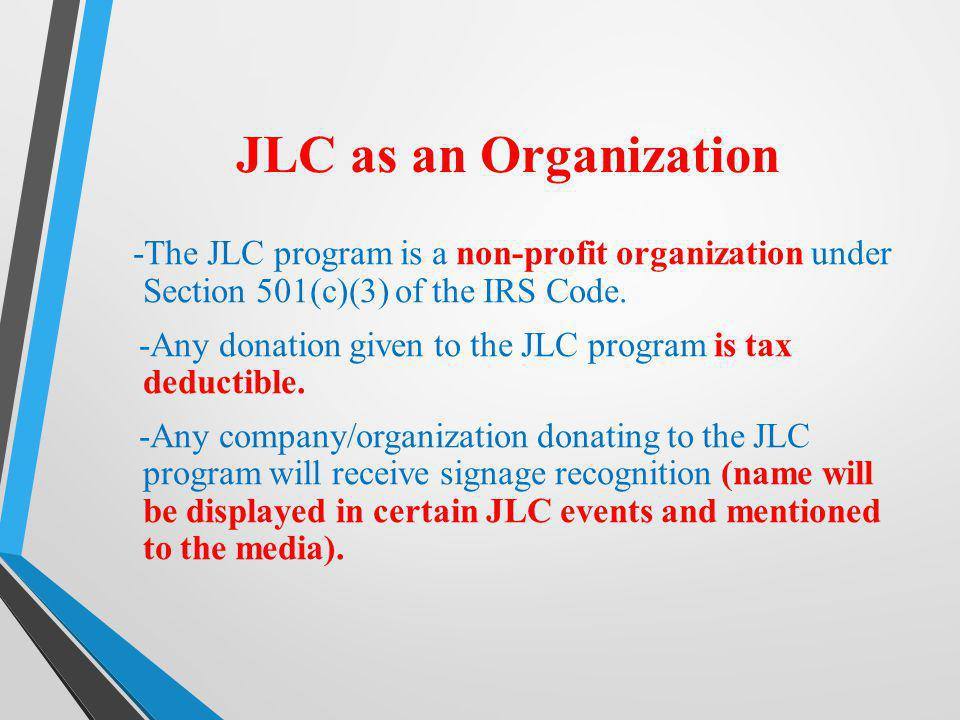 JLC as an Organization -The JLC program is a non-profit organization under Section 501(c)(3) of the IRS Code.