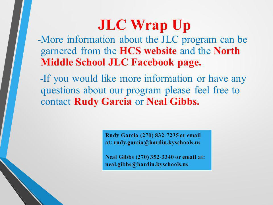 JLC Wrap Up -More information about the JLC program can be garnered from the HCS website and the North Middle School JLC Facebook page.