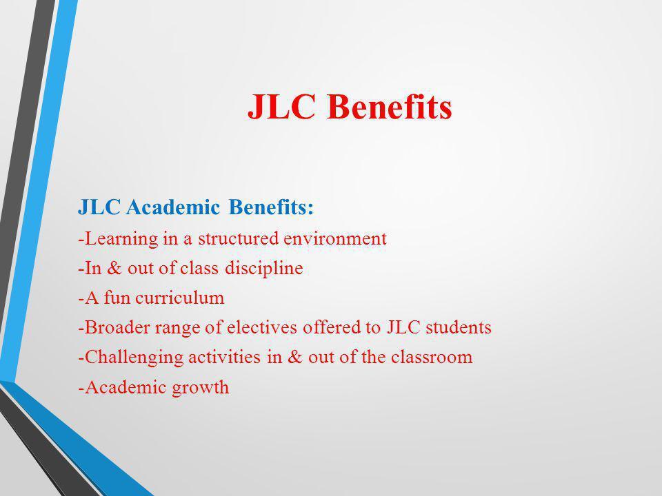 JLC Benefits JLC Academic Benefits:
