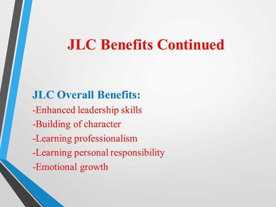 JLC Benefits Continued