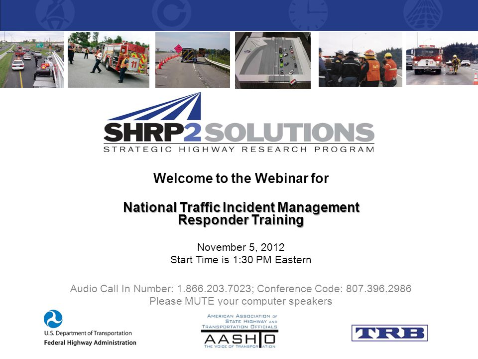 Welcome to the Webinar for National Traffic Incident Management