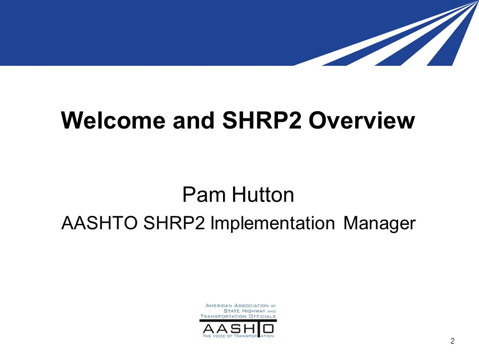 Welcome and SHRP2 Overview