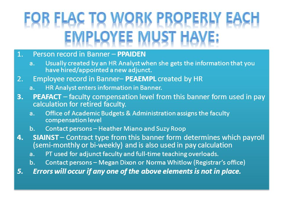 For FLAC to work properly each employee must have: