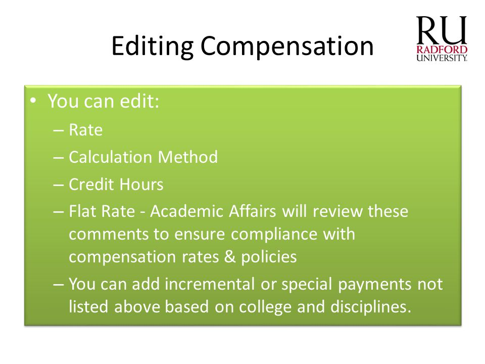 Editing Compensation You can edit: Rate Calculation Method