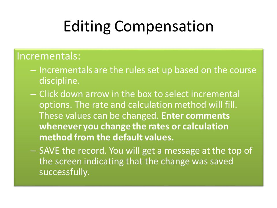 Editing Compensation Incrementals: